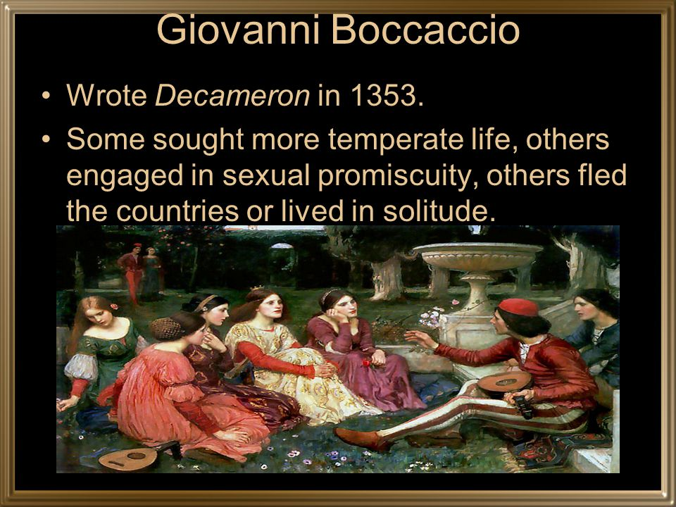 Boccaccio in The Decameron The victims ate lunch with their friends and dinner with their ancestors.