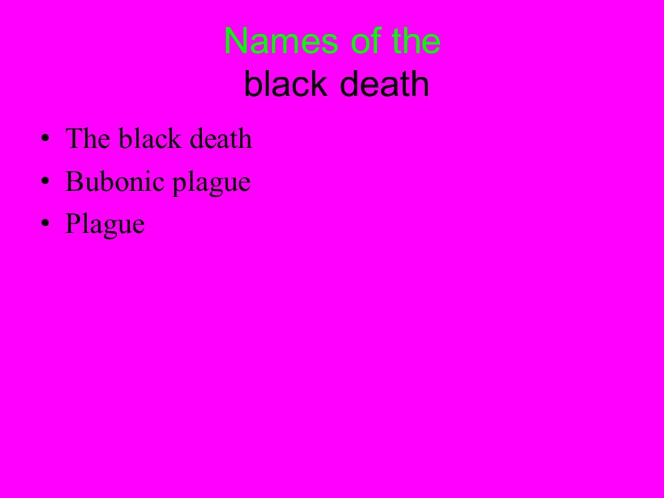 Names of the black death The black death Bubonic plague Plague