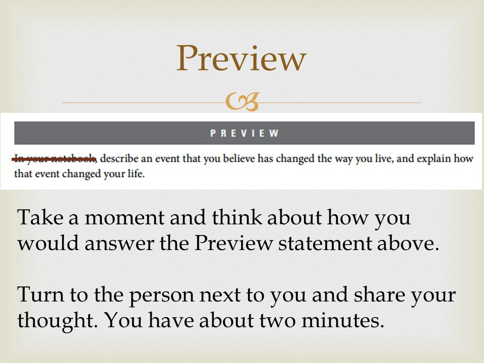  Preview Take a moment and think about how you would answer the Preview statement above. Turn to the person next to you and share your thought. You h
