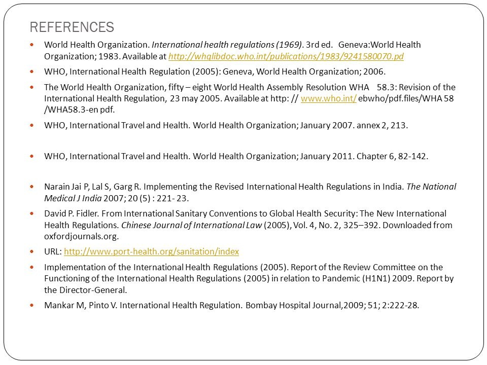 REFERENCES World Health Organization. International health regulations (1969).