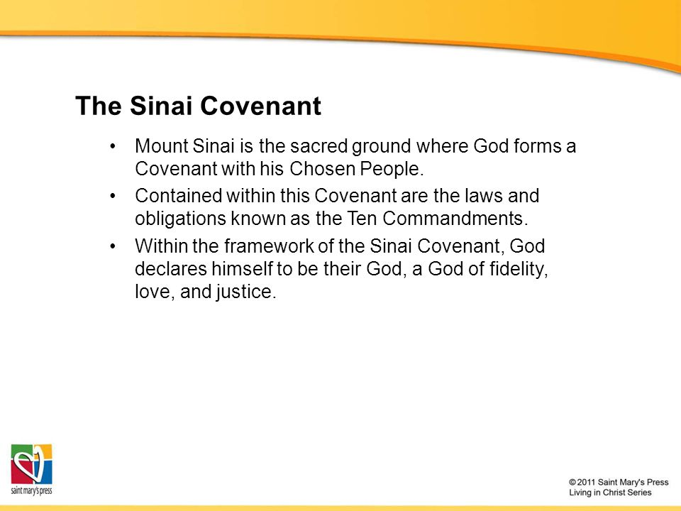 The Sinai Covenant Mount Sinai is the sacred ground where God forms a Covenant with his Chosen People.