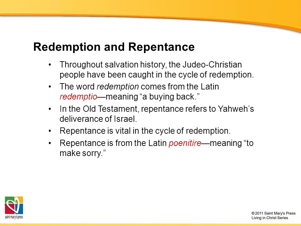 Redemption and Repentance Throughout salvation history, the Judeo-Christian people have been caught in the cycle of redemption.