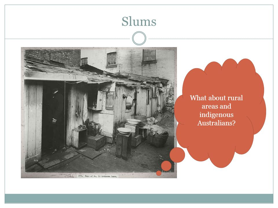 Slums What about rural areas and indigenous Australians