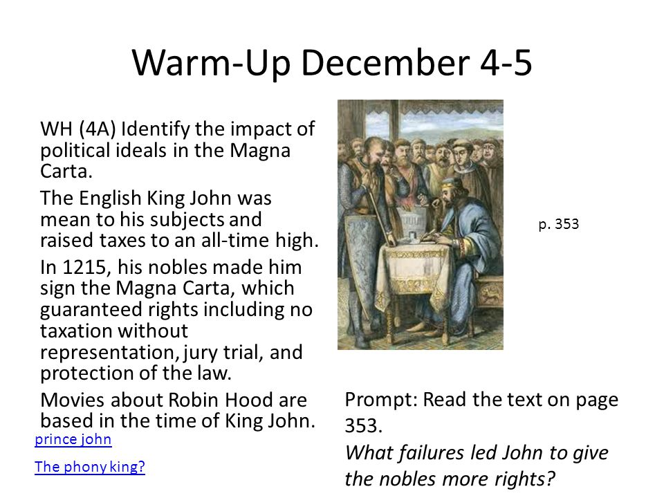 Warm-Up December 4-5 WH (4A) Identify the impact of political ideals in the Magna Carta.