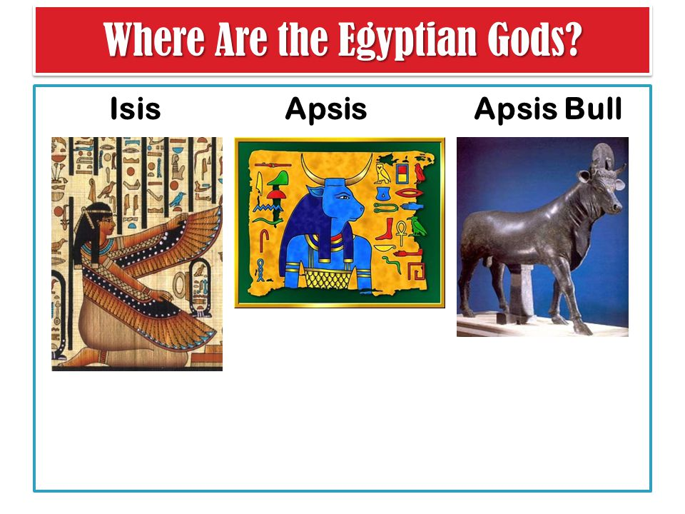Where Are the Egyptian Gods Isis Apsis Apsis Bull