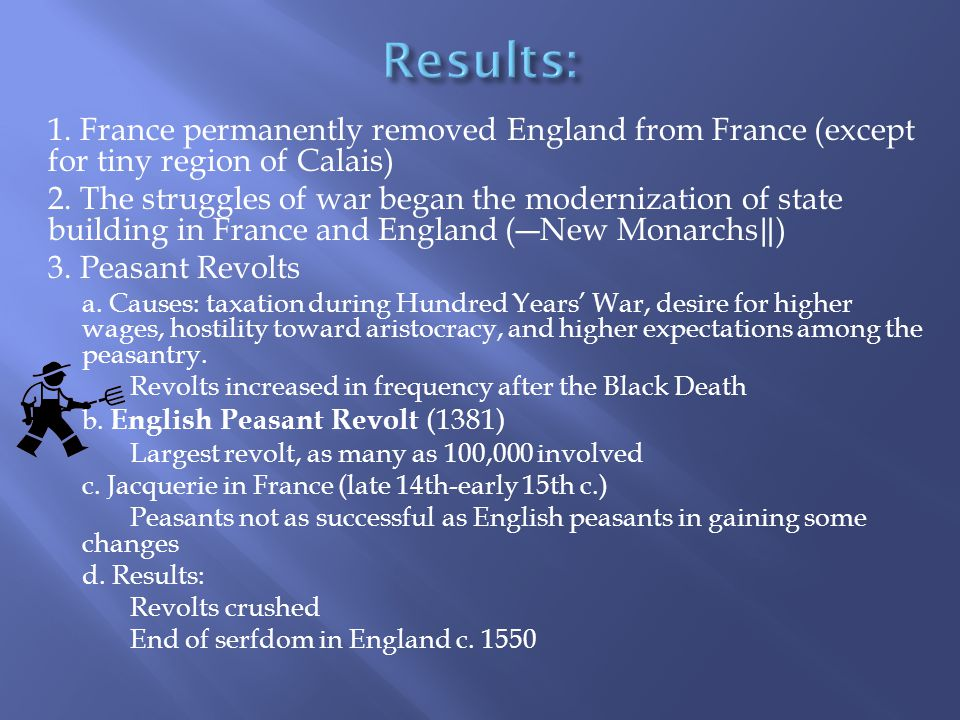 1. France permanently removed England from France (except for tiny region of Calais) 2.