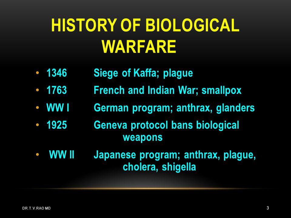 HISTORY OF BIOLOGICAL WARFARE 1346Siege of Kaffa; plague 1346Siege of Kaffa; plague 1763French and Indian War; smallpox 1763French and Indian War; sma