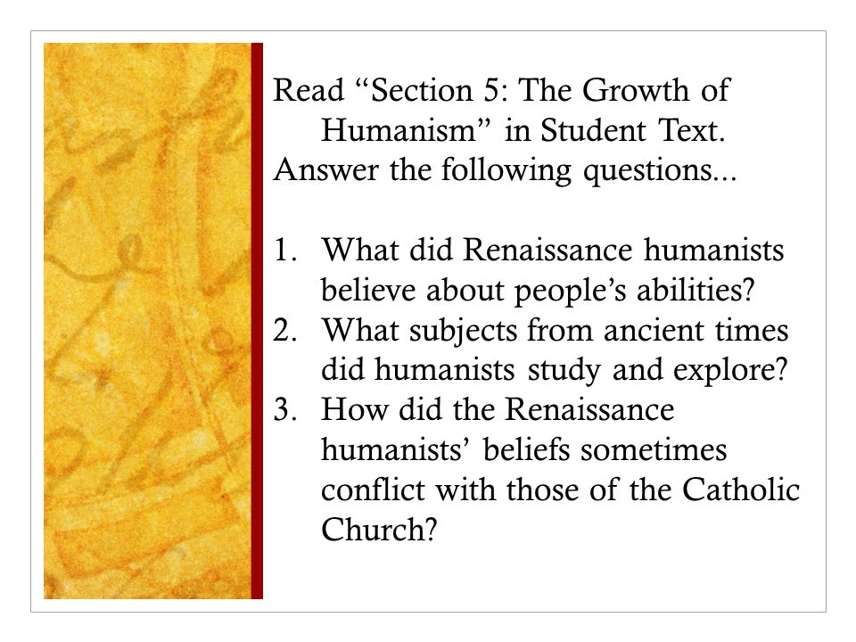 Read Section 5: The Growth of Humanism in Student Text.