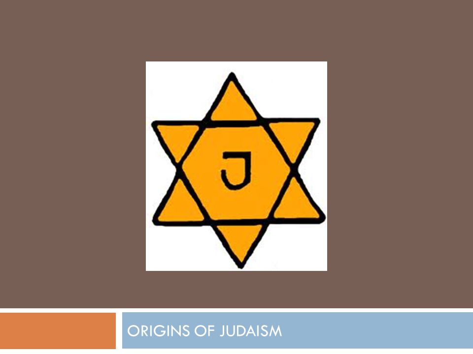 Origins  Founder: Abraham  Formed: 2000 BCE  Where: Canaan  God: Yahweh