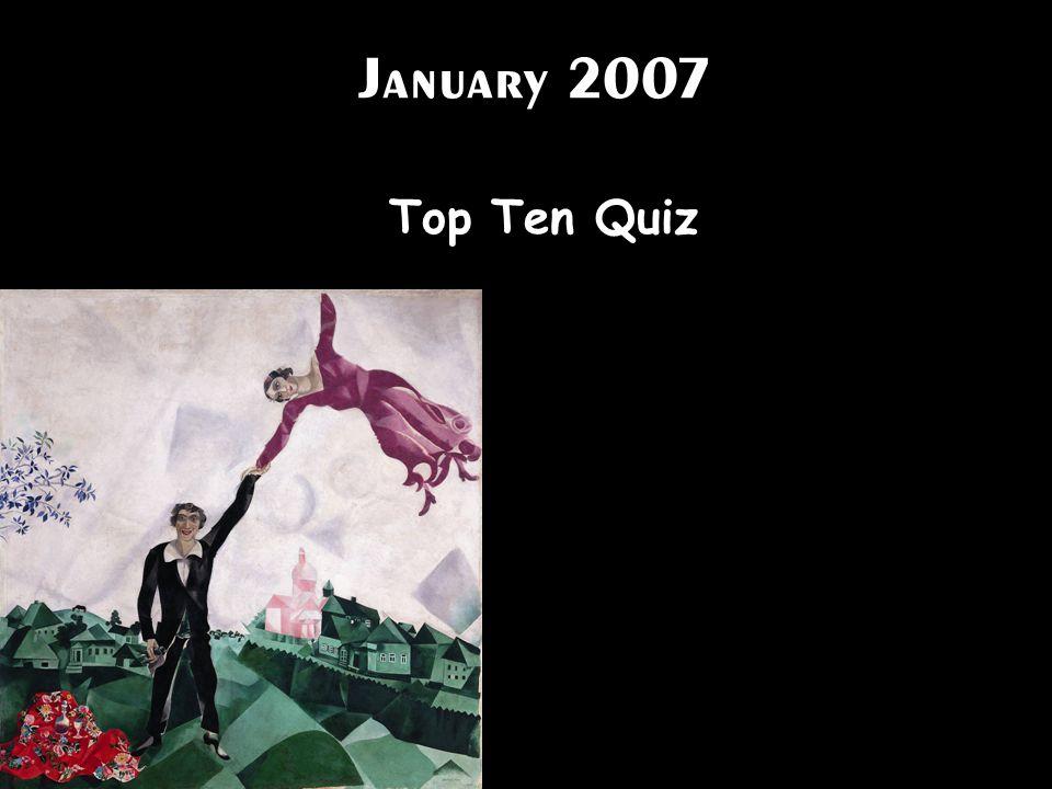 January 2007 Top Ten Quiz