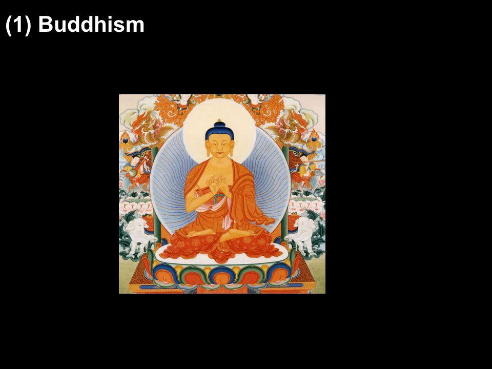 (1) Buddhism