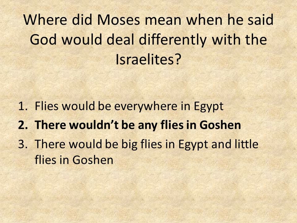 Where did Moses mean when he said God would deal differently with the Israelites.