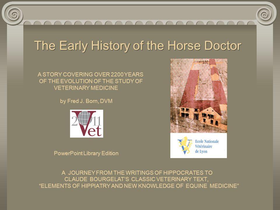 Vegetius Renatus Still other historians, however, consider Vegetius Renatus the father of veterinary medicine.