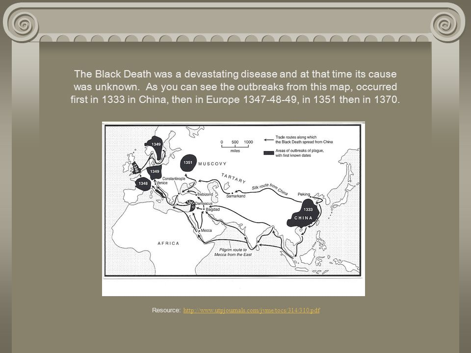 The Black Death was a devastating disease and at that time its cause was unknown.