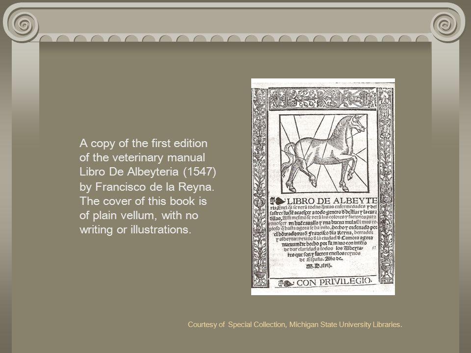 A copy of the first edition of the veterinary manual Libro De Albeyteria (1547) by Francisco de la Reyna.