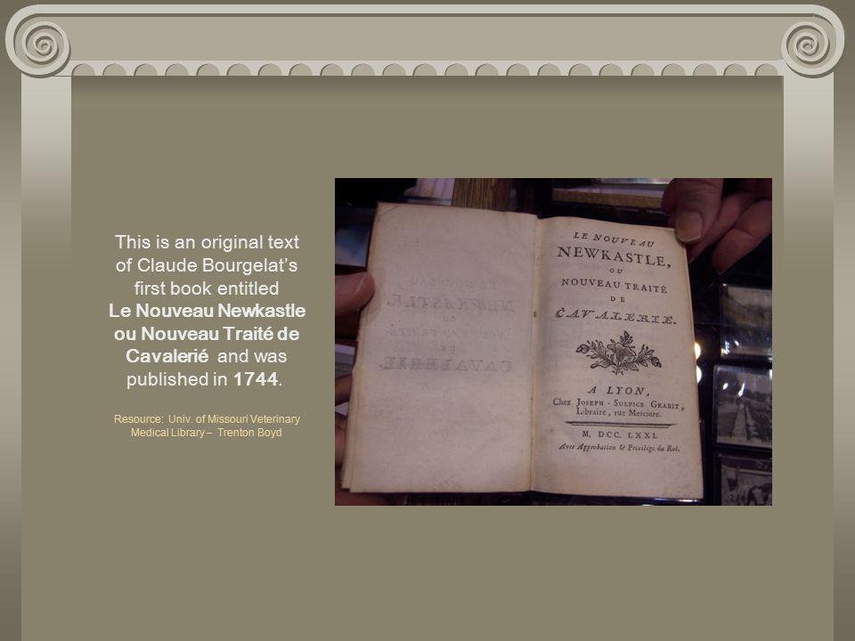 This is an original text of Claude Bourgelat's first book entitled Le Nouveau Newkastle ou Nouveau Traité de Cavalerié and was published in 1744.