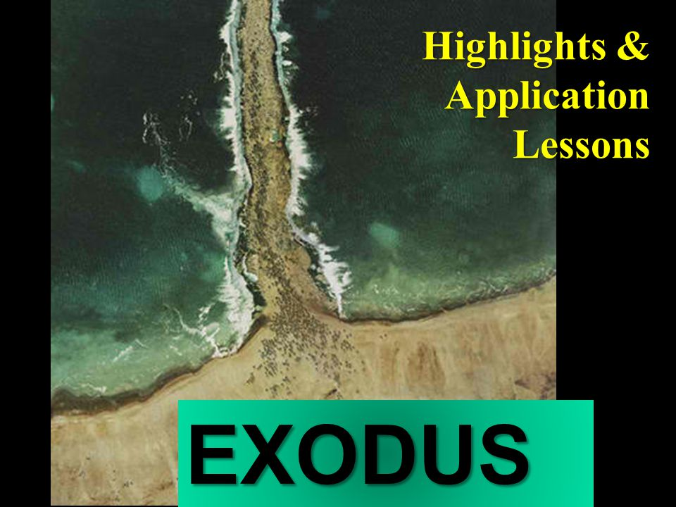 Highlights & Application Lessons EXODUS