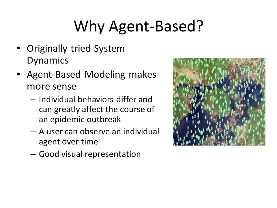 Features of Agent-based Modeling (ABM) Rule-based Discrete-event/Discrete-time Spatial Parallelism Stochastic Ease to translate conceptual models to executable form An, G., Mi, Q., Dutta-Moscato, J., Vodovotz, Y., Agent-based Models in translational systems biology, Wiley Interdisciplinary Reviews: System Biology and Medicine, 2009 Volume1, Issue 2: 159-171
