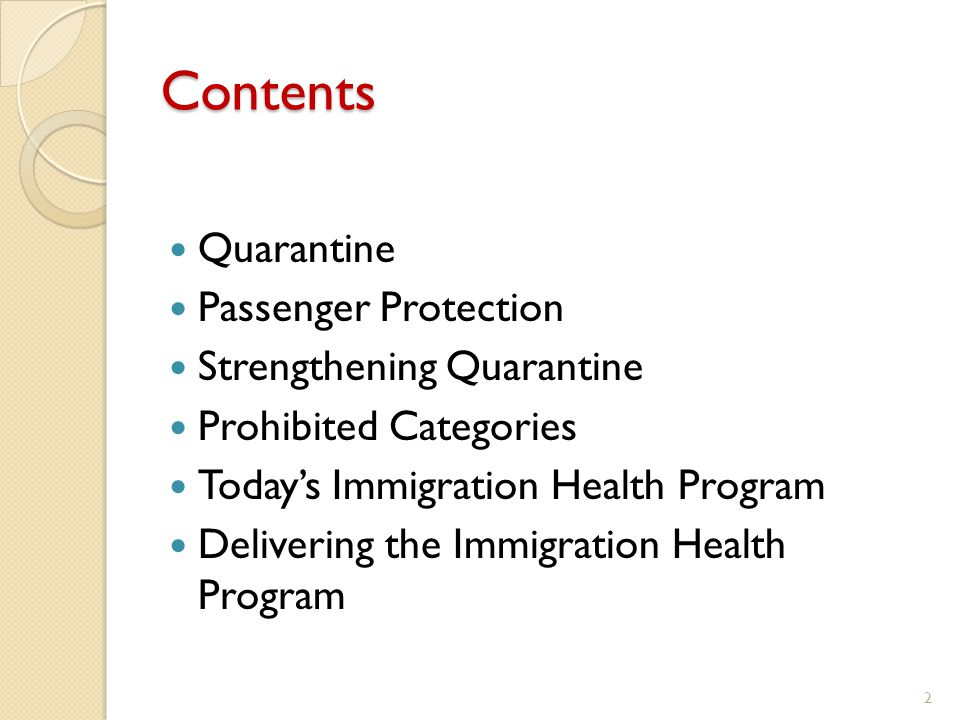 Contents Quarantine Passenger Protection Strengthening Quarantine Prohibited Categories Today's Immigration Health Program Delivering the Immigration Health Program 2