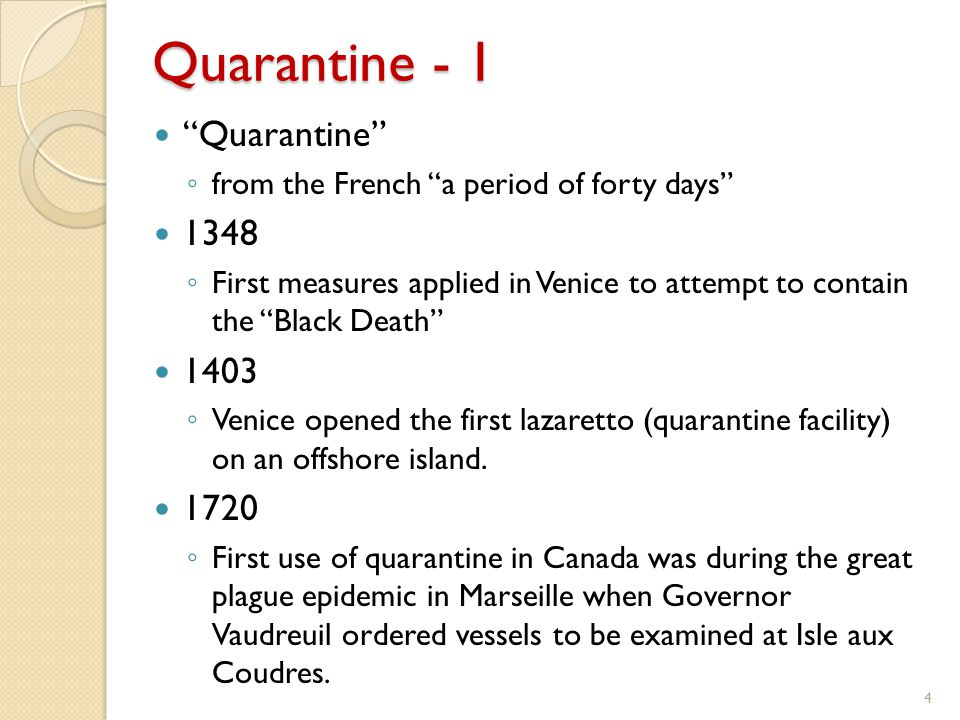 Quarantine - 2 In 1761, Nova Scotia passed its first act regarding Distempers, to prevent the spreading thereof In1795, Lower Canada passed a Quarantine Act, requiring ships and vessels coming from places infected with the plague or any pestilential fever or disease, to perform Quarantine, and prevent the communication thereof.
