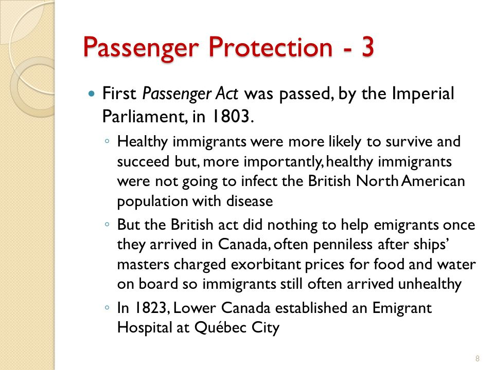 Passenger Protection - 3 First Passenger Act was passed, by the Imperial Parliament, in 1803.