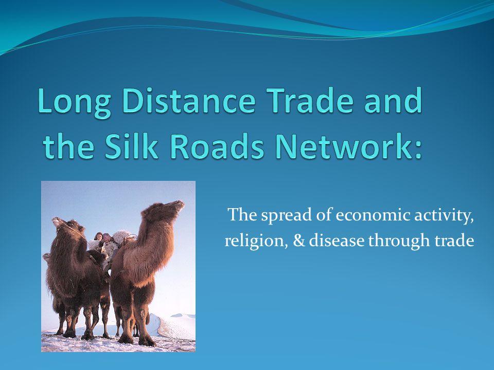 The spread of economic activity, religion, & disease through trade