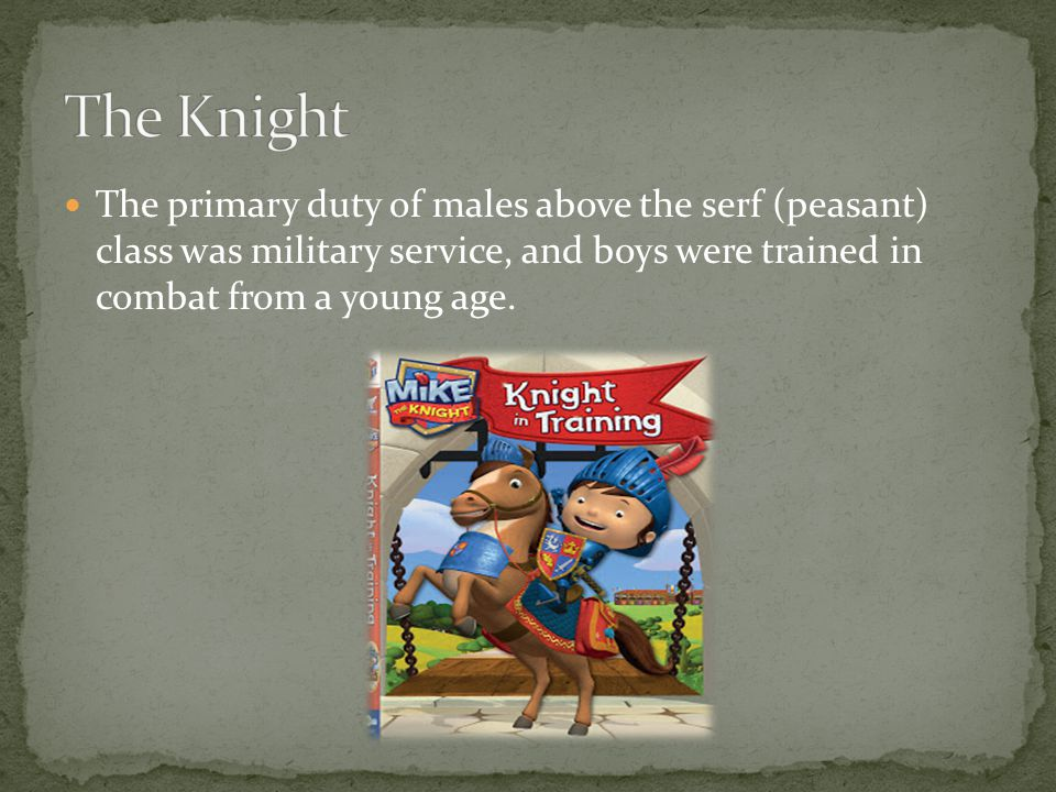 The primary duty of males above the serf (peasant) class was military service, and boys were trained in combat from a young age.