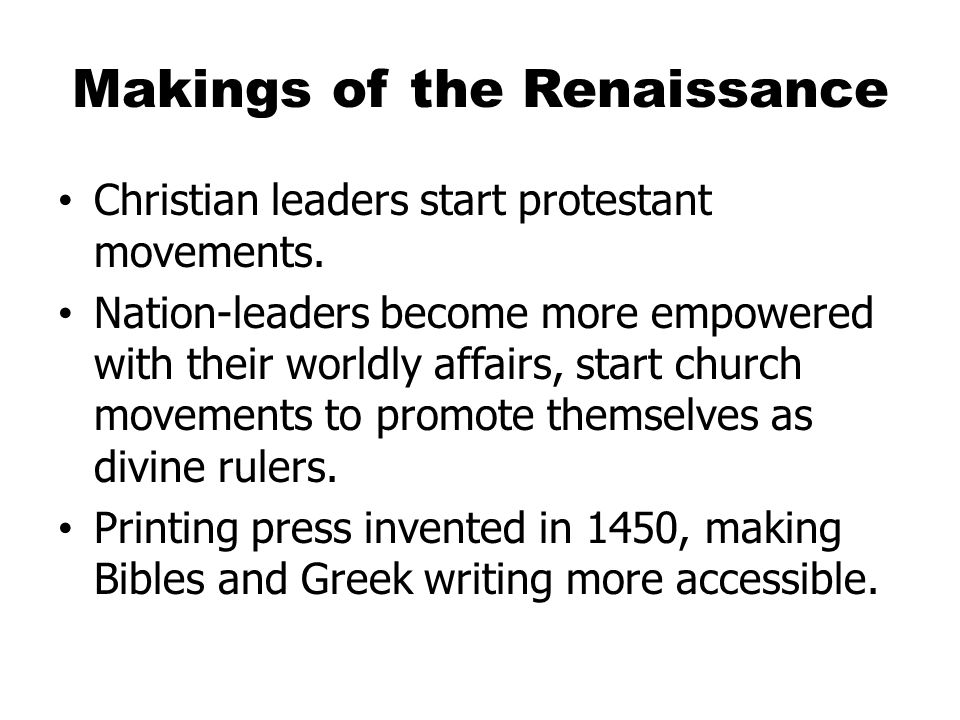 Makings of the Renaissance Christian leaders start protestant movements.
