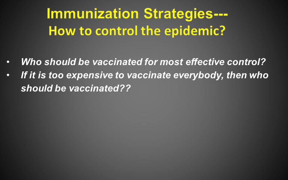 Who should be vaccinated for most effective control.