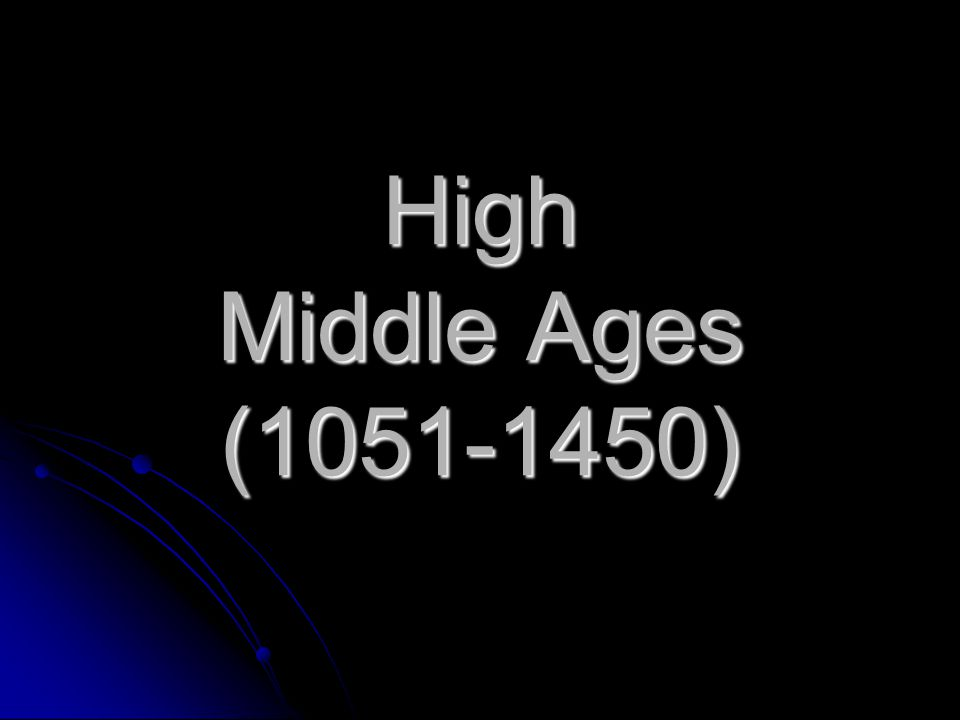 High Middle Ages (1051-1450)
