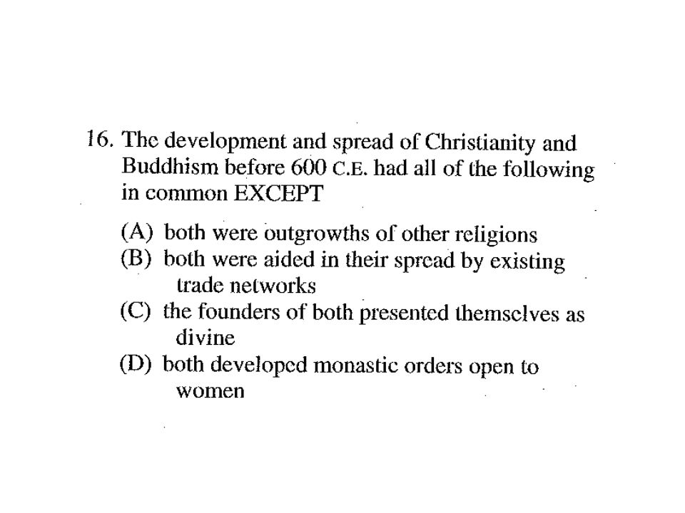 C is the only statement that is not true of both religions.