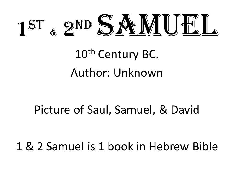 1 st & 2 nd samuel 10 th Century BC.