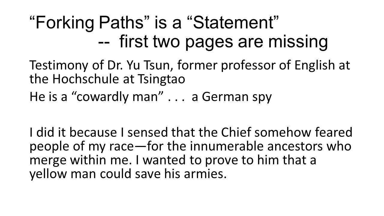 Forking Paths is a Statement -- first two pages are missing Testimony of Dr.