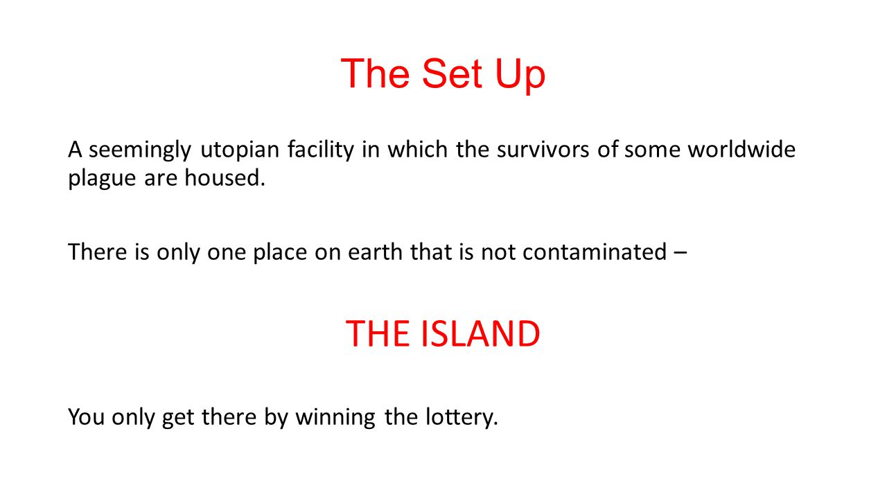 The Set Up A seemingly utopian facility in which the survivors of some worldwide plague are housed.