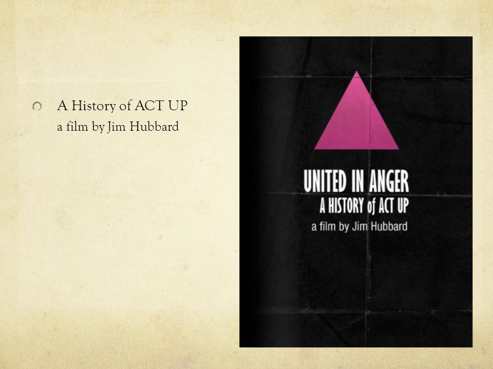 A History of ACT UP a film by Jim Hubbard