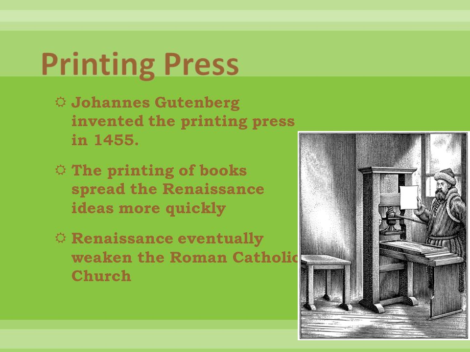  Johannes Gutenberg invented the printing press in 1455.