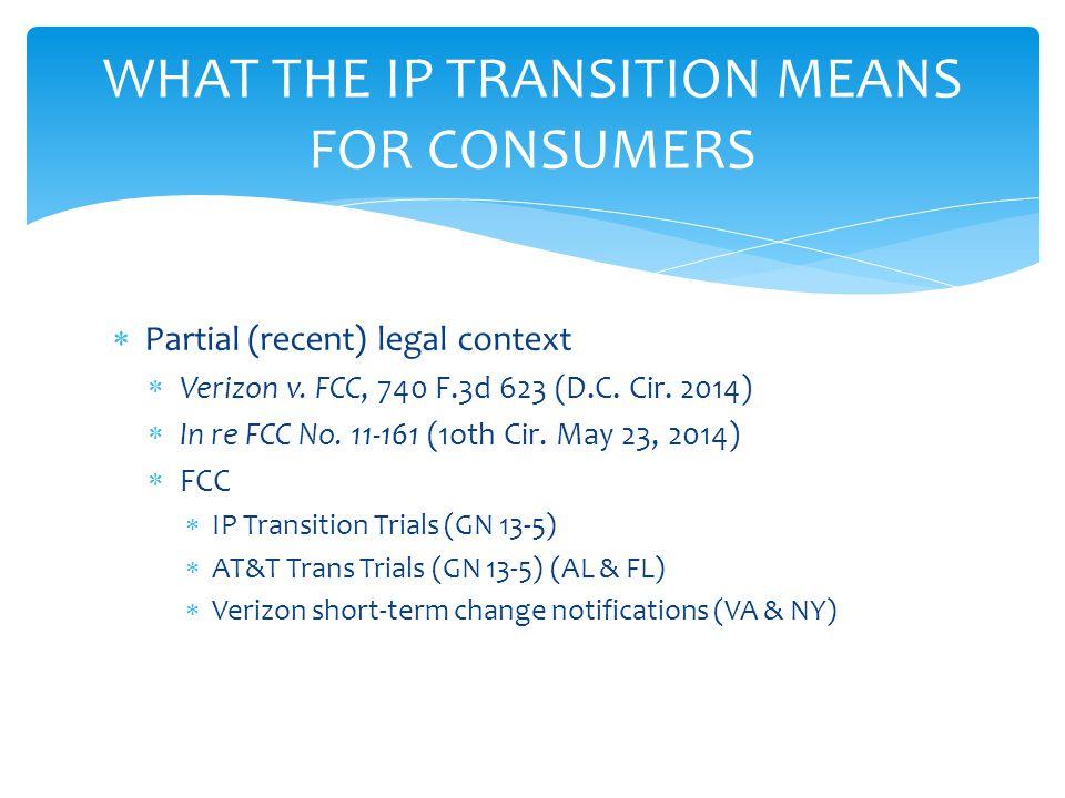  Partial (recent) legal context  Verizon v. FCC, 740 F.3d 623 (D.C.