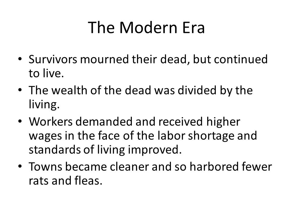 The Modern Era Survivors mourned their dead, but continued to live.