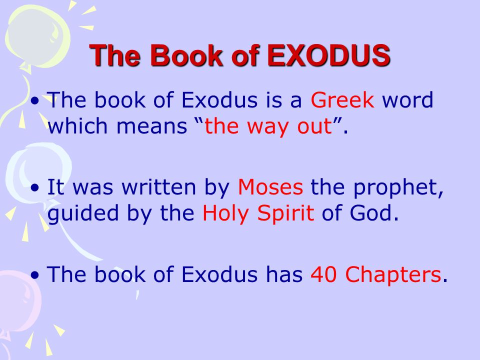 The Book of EXODUS One of the Old Testament Books … But where is it in the bible ?