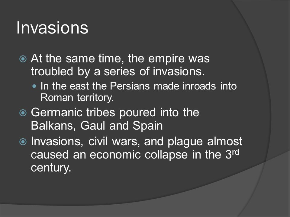 Invasions  At the same time, the empire was troubled by a series of invasions.