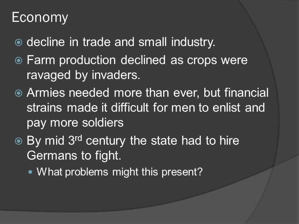 Economy  decline in trade and small industry.
