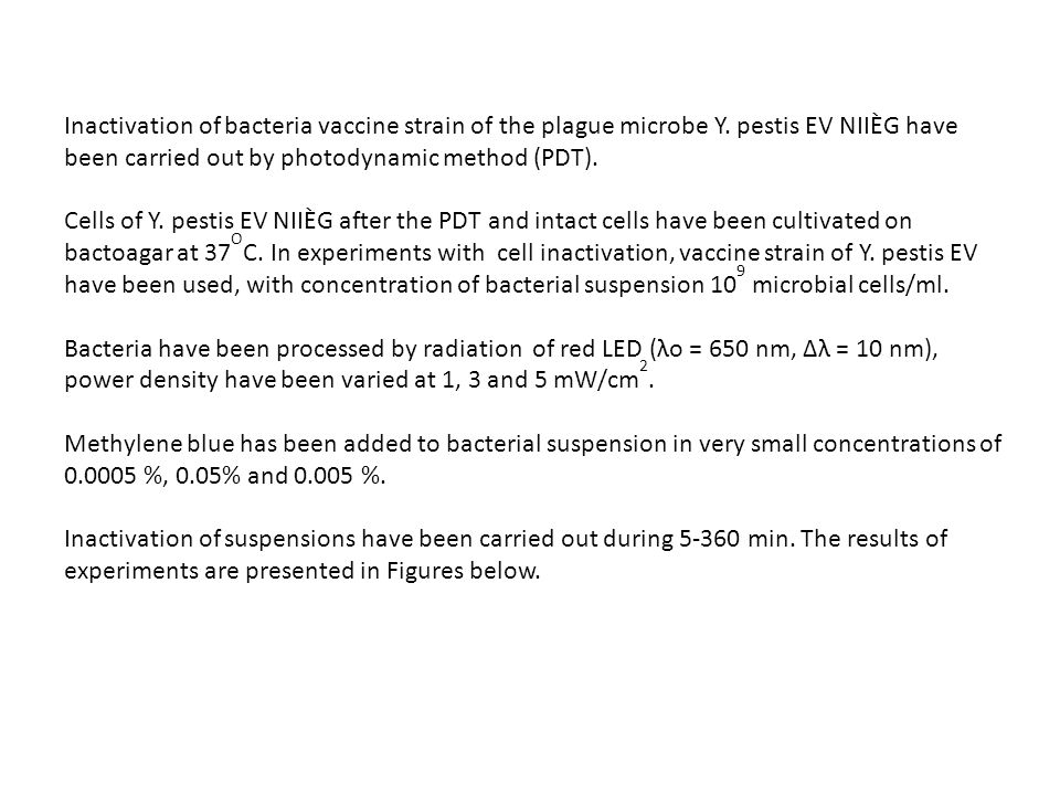 Inactivation of bacteria vaccine strain of the plague microbe Y. pestis EV NIIÈG have been carried out by photodynamic method (PDT). Cells of Y. pesti