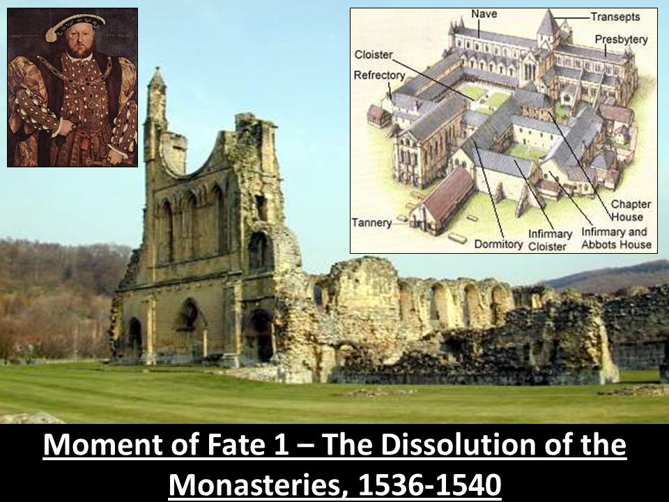 Moment of Fate 1 – The Dissolution of the Monasteries, 1536-1540