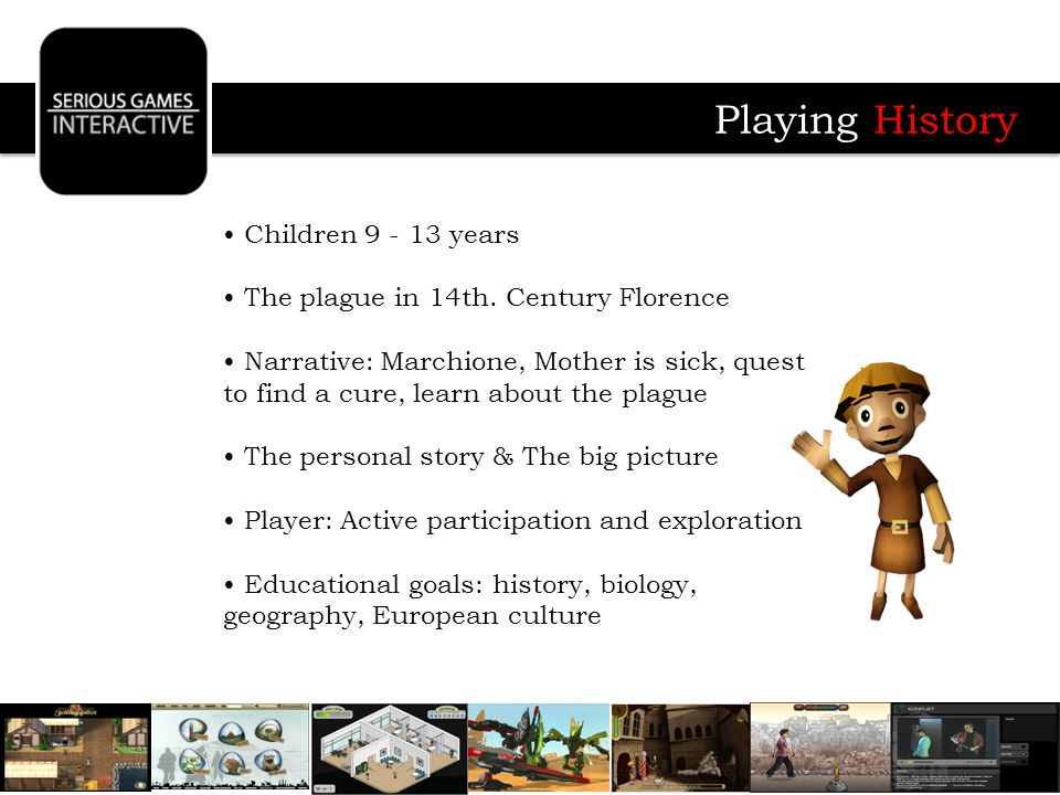 Playing History Children 9 - 13 years The plague in 14th.