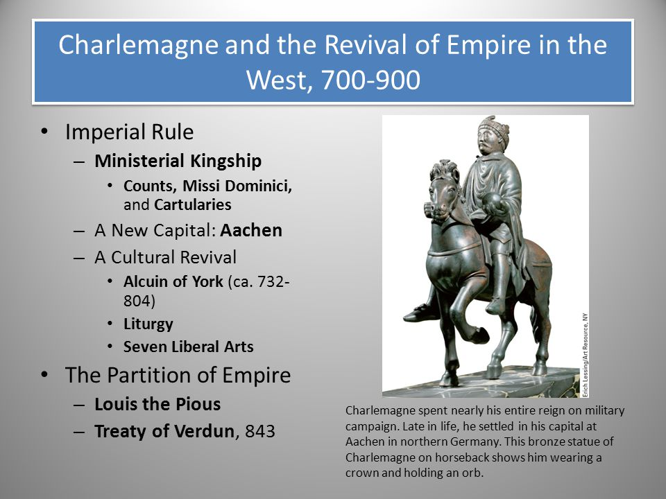 Charlemagne and the Revival of Empire in the West, 700-900 Imperial Rule – Ministerial Kingship Counts, Missi Dominici, and Cartularies – A New Capita