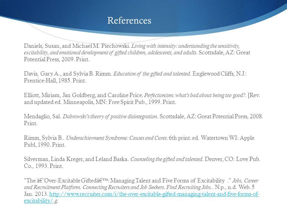 References Daniels, Susan, and Michael M. Piechowski.
