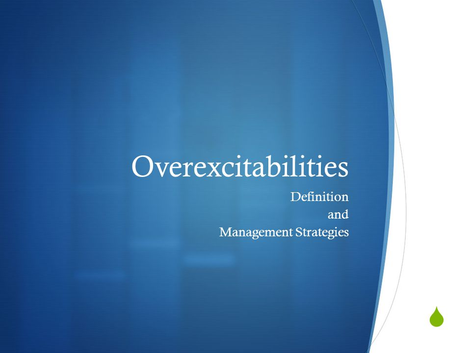  Overexcitabilities Definition and Management Strategies