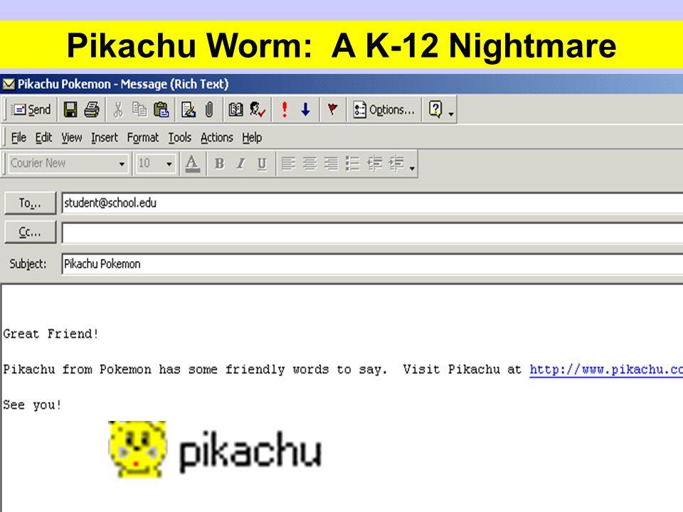 Pikachu Worm: A K-12 Nightmare
