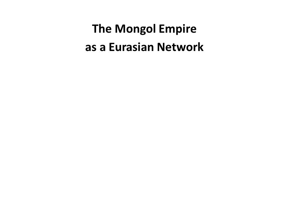 The Mongol Empire as a Eurasian Network