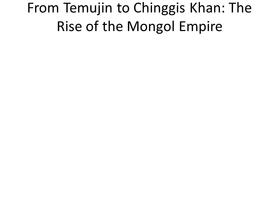 Chapter 12 Pastoral Peoples on the Global Stage: The Mongol Movement, 1200–1500 Map 12.1 The Mongol Empire (p.